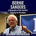 Bernie Sanders: A Biography of the Socialist Running for President Audiobook by Benjamin Southerland Narrated by  5395 Media LLC