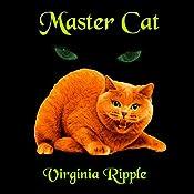 Master Cat | Virginia Ripple