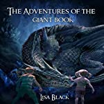 The Adventures of the Giant Book | Lisa Black
