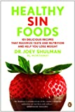 Healthy Sin Foods: Decadence Without The Guilt