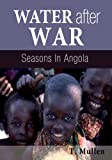 Water after War - Seasons in Angola (African Raindrop Series Book 3)