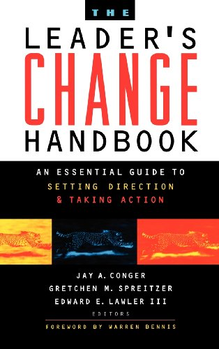 The Leader's Change Handbook: An Essential Guide to Setting Direction and Taking Action