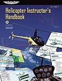Helicopter Instructor's Handbook (PDF eBook): FAA-H-8083-4 (FAA Handbooks Series)