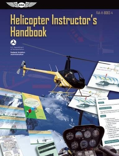 Helicopter Instructor's Handbook (PDF eBook): FAA-H-8083-4 (FAA Handbooks Series)
