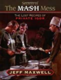 The Secrets of the M*A*S*H Mess, Jeff Maxwell, 1888952415