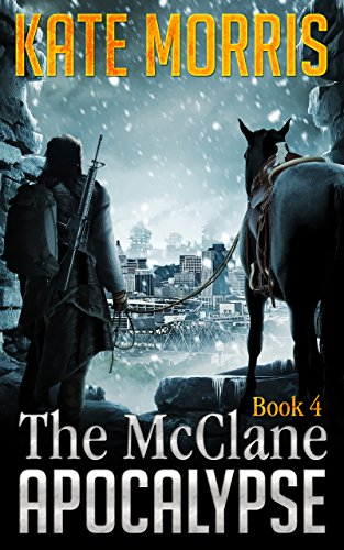 The McClane Apocalypse Book 4 by [Morris, Kate]