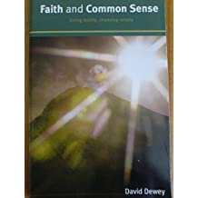 Faith and Commonsense: Living Boldy, Choosing Wisely