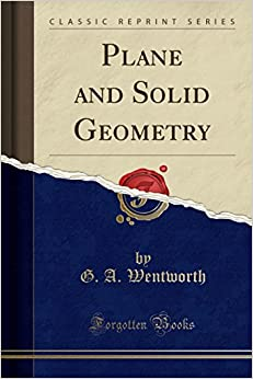 Book Plane and Solid Geometry (Classic Reprint)