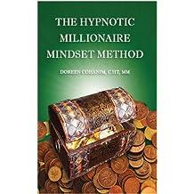 The Hypnotic Millionaire Mindset Method