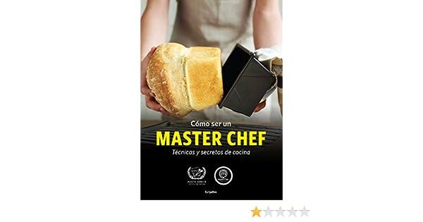 Amazon.com: Cómo ser un MASTER CHEF (KF8): Técnicas y ...