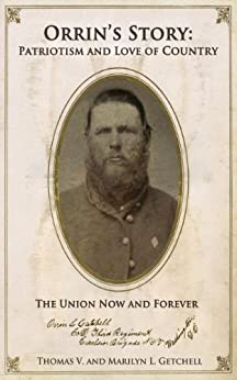 Orrin's Story: Patriotism and Love of Country. The Union Now and Forever by [Getchell, Thomas V., Getchell, Marilyn L.]