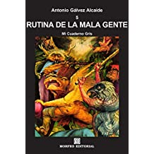 RUTINA DE LA MALA GENTE: Quinto tomo de Mi Cuaderno Gris (Spanish Edition)