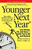 Book cover for Younger Next Year: Live Strong, Fit, and Sexy - Until You're 80 and Beyond