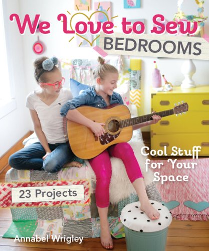 We Love to Sew—Bedrooms: 23 Projects • Cool Stuff for Yo