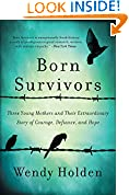 #1: Born Survivors: Three Young Mothers and Their Extraordinary Story of Courage, Defiance, and Hope