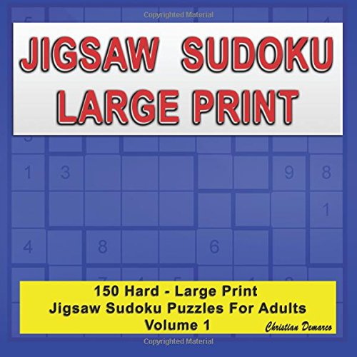 Jigsaw Sudoku Large Print: 150 Hard Large Print Jigsaw Sudoku Puzzles for Adults Volume 1 pdf