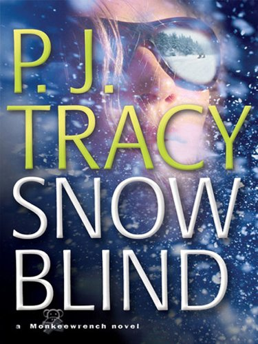Snow Blind (Monkeewrench Mysteries Book 4)
