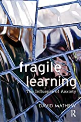 Fragile Learning: The Influence of Anxiety Kindle Edition