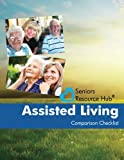 Assisted Living Comparison Checklist: A Tool for Use When Making an Assisted Living Decision (Seniors Resource Hub) (Volume 1)