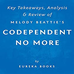 Codependent No More, by Melody Beattie: Key Takeaways, Analysis, & Review