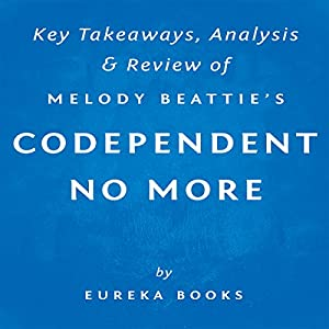 Codependent No More, by Melody Beattie: Key Takeaways, Analysis, Review Hörbuch