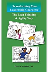 Transforming Your Leadership Character: The Lean Thinking & Agility Way Paperback