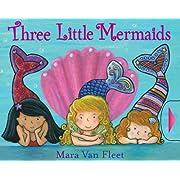 Three Little Mermaids (Paula Wiseman Books)