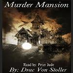 Murder Mansion | Drac Von Stoller