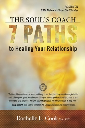 The Soul's Coach: 7 Paths to Healing Your Relationship