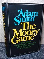 The Money Game by 'Adam Smith' de Adam Smith