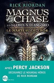 Magnus Chase et les dieux d'Asgard 02 : Le marteau de Thor, Riordan, Rick