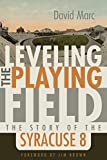 Image of Leveling the Playing Field: The Story of the Syracuse Eight (Sports and Entertainment)