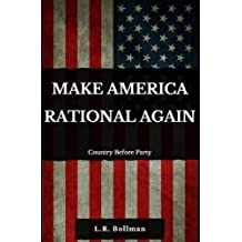 Make America Rational Again: Country Before Party
