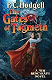 The Gates of Tagmeth (Chronicles of the Kencyrath Book 8) Kindle Edition by P. C. Hodgell (Author)
