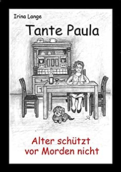 tante paula alter sch tzt vor morden nicht kriminalroman german edition kindle edition by. Black Bedroom Furniture Sets. Home Design Ideas