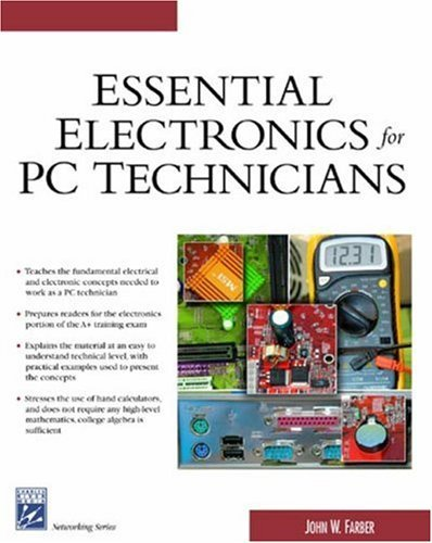 Essential Electronics For PC Technicians (Charles River Media Networking/Security) by John W Farber pdf epub