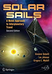 Solar Sails: A Novel Approach to Interplanetary Travel (Springer Praxis Books / Space Exploration)