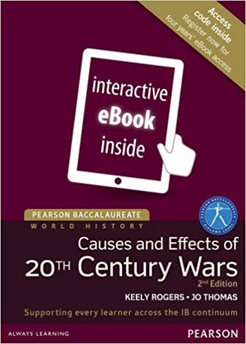 Pearson Baccalaureate: History Causes and Effects of 20th-Century Wars eText (Pearson International Baccalaureate Diploma: International Editions)