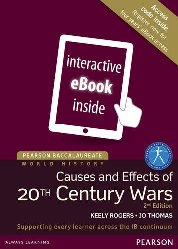 World History -- Causes and Effects of 20th Century Wars(eText), for the IB Diploma (Access Code Card) (Pearson Baccalaureate) (2nd Edition)