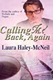 Calling Me Back, Again, Laura Haley-McNeil, 1493690973