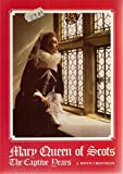 img - for Mary, Queen of Scots: The Captive Years book / textbook / text book