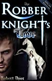 Download The Robber Knight's Love - Special Edition (The Robber Knight Saga Book 2) in PDF ePUB Free Online
