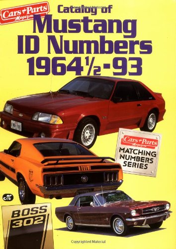 - Catalog of Mustang I. D. Numbers, 1964 1/2-1993 (CARS & PARTS MAGAZINE MATCHING NUMBERS SERIES)