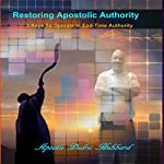 Restoring Apostolic Authority: 5 Keys to Operate in End-Time Authority   Dedric Hubbard