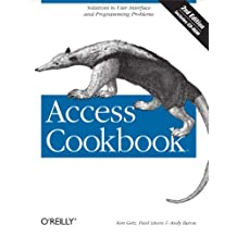 Access Cookbook: Solutions to Common User Interface & Programming Problems