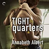 Tight Quarters: Out of Uniform Series, Book 6