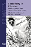 Seasonality in Primates : Studies of Living and Extinct Human and Non-Human Primates, , 1107406463