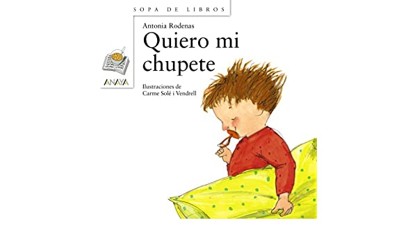 Quiero mi chupete/ I want my Pacifier (Sopa de Libros/ Soup ...