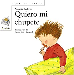 Quiero mi chupete Literatura Infantil 6-11 Años - Sopa De ...