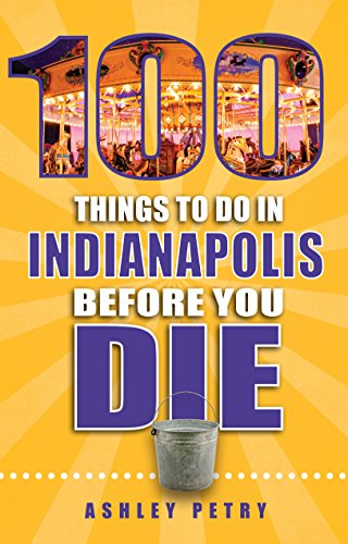 100 Things To Do In Indianapolis Before You Die (100 Things To Do Before You - Indianapolis Shopping In